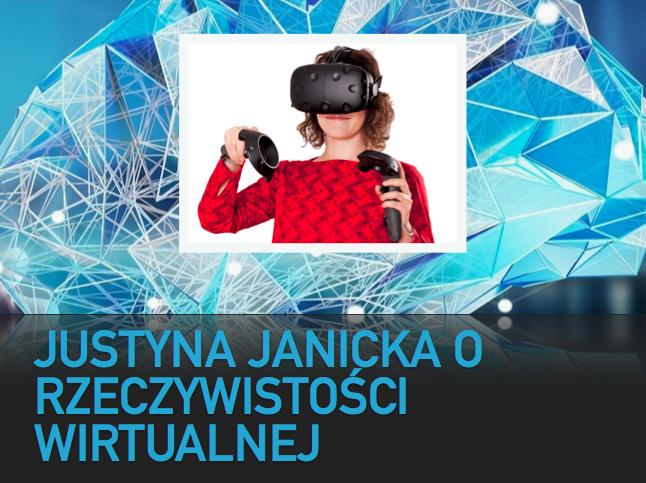 Justyna Janicka orzeczywistości wirtualnej