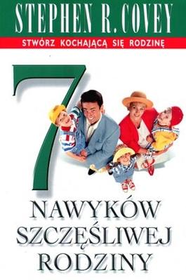 7 nawyków szczęśliwej rodziny. Autor: Stephen R. Covey