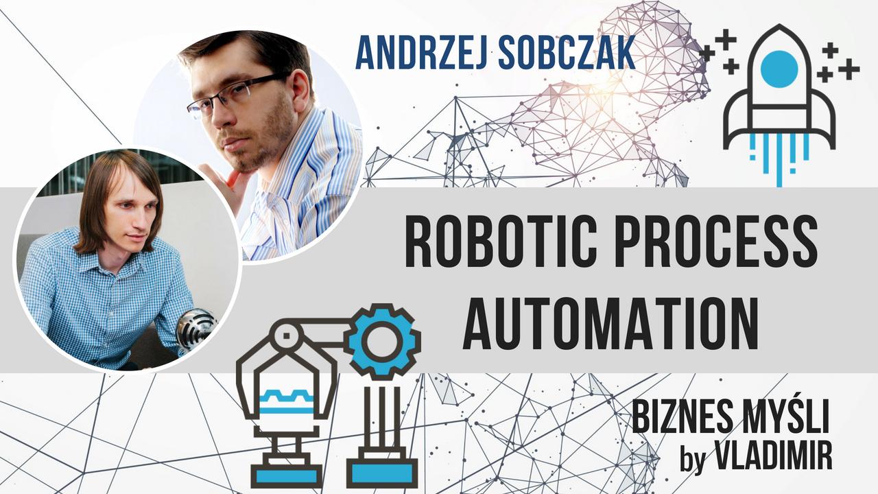 Andrzej Sobczak oRobotic Process Automation
